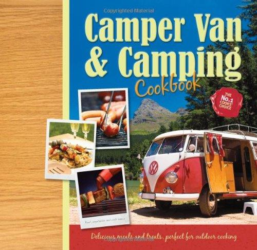 Caravan and Camper Van recipe book. Illustrated cookery for camping glamping. (Delicious Moments - Igloo Books Ltd)